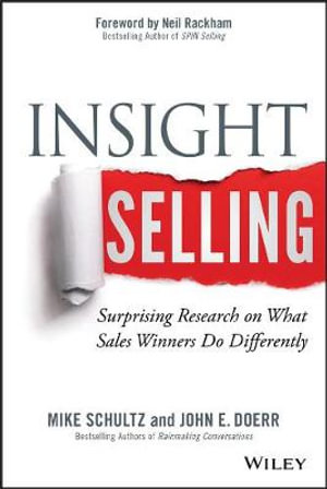 Insight Selling : Surprising Research on What Sales Winners Do Differently - Mike Schultz