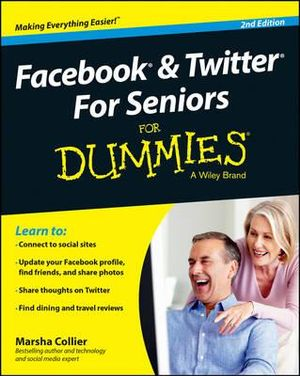 Facebook & Twitter for Seniors For Dummies - Marsha Collier