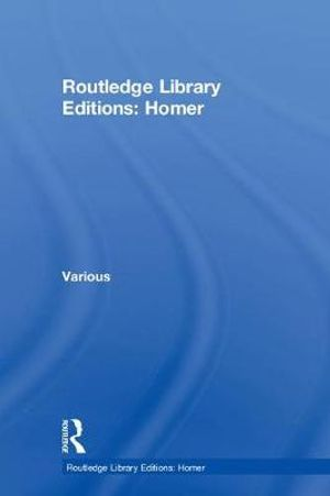 Routledge Library Editions : Homer - Various