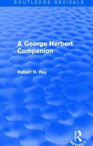 A George Herbert Companion : Routledge Revivals - Robert H. Ray