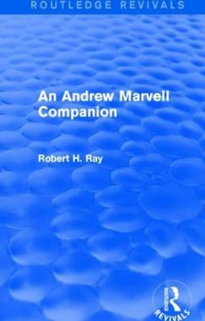 An Andrew Marvell Companion - Robert H. Ray