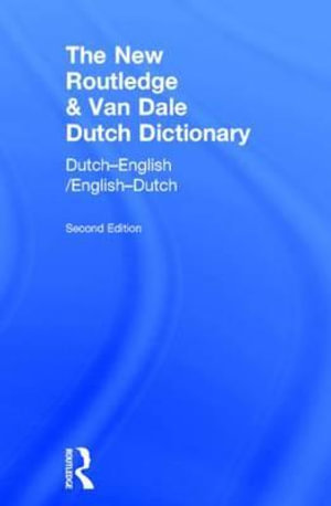 The New Routledge & Van Dale Dutch Dictionary : Dutch-English and English Dutch - No Contributor