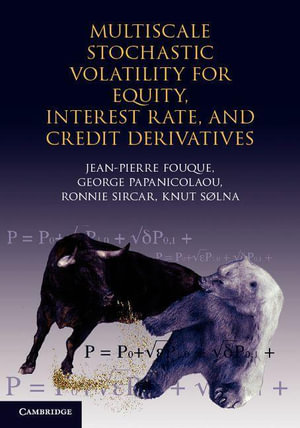 Multiscale Stochastic Volatility for Equity, Interest Rate, and Credit Derivatives - Jean-Pierre Fouque