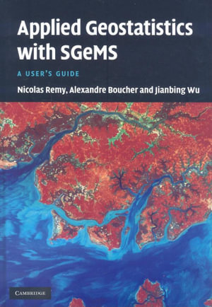 Applied Geostatistics with SGeMS - Nicolas Remy