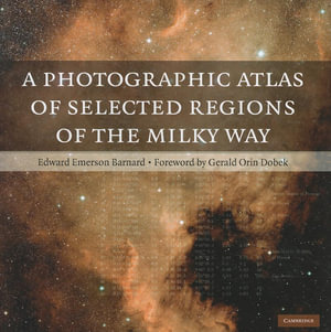 A Photographic Atlas of Selected Regions of the Milky Way - Edward Emerson Barnard