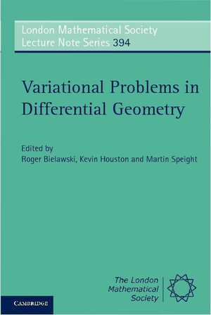 Variational Problems in Differential Geometry - Roger Bielawski