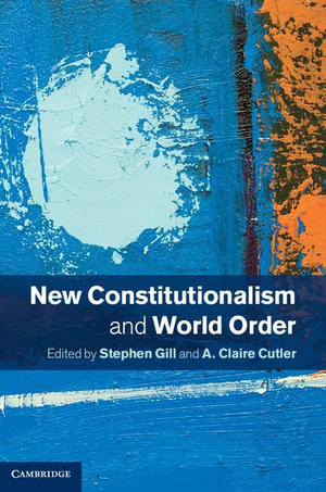 New Constitutionalism and World Order - Stephen Gill