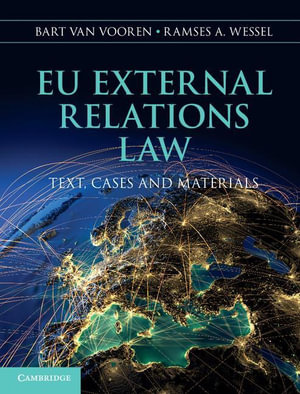 Eu External Relations Law : Text, Cases and Materials - Bart Van Vooren