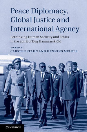 Peace Diplomacy, Global Justice and International Agency - Carsten Stahn