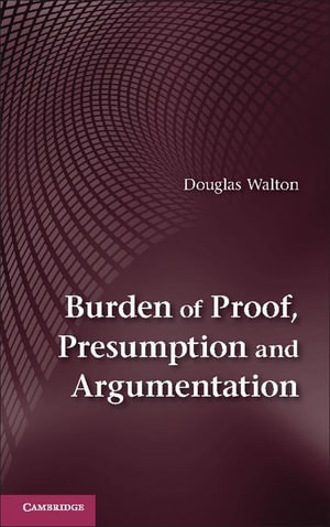 Burden of Proof, Presumption and Argumentation - Douglas Walton