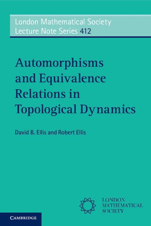 Automorphisms and Equivalence Relations in Topological Dynamics - David B. Ellis