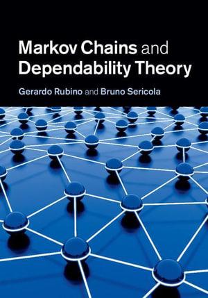 Markov Chains and Dependability Theory - Gerardo Rubino