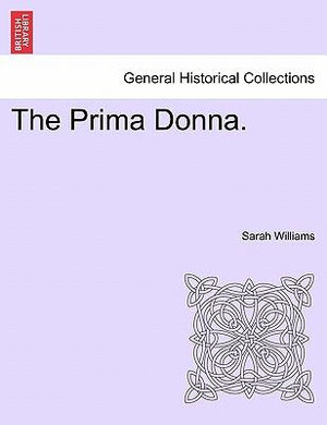 The Prima Donna. - Sarah Williams