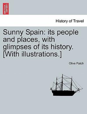 Sunny Spain: Its People and Places, Olive Patch