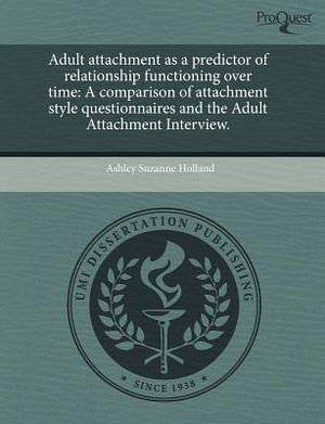 Adult Attachment as a Predictor of Relationship Functioning Over Time : A