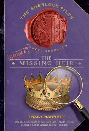The Missing Heir (Sherlock Files) Tracy Barrett