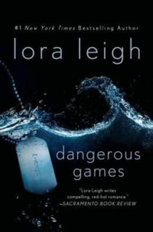 Dangerous Games : Tempting Navy Seals - Lora Leigh