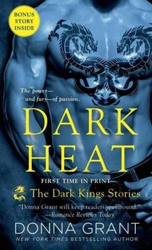 Dark Heat : The Dark Kings Stories - Donna Grant