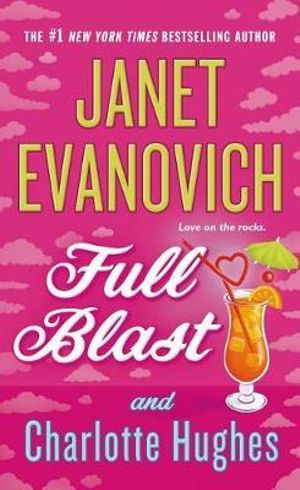 Full Blast : Janet Evanovich's Full - Janet Evanovich
