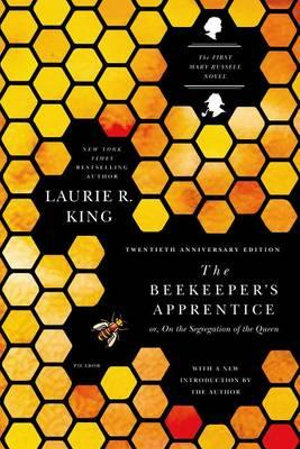 The Beekeeper's Apprentice : Or, on the Segregation of the Queen - Laurie R King