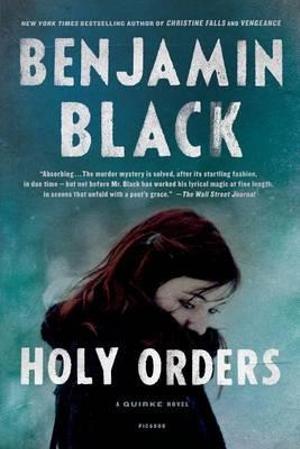 Holy Orders : Quirke - Benjamin Black