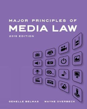 Major Principles of Media Law, 2015 - Wayne Overbeck