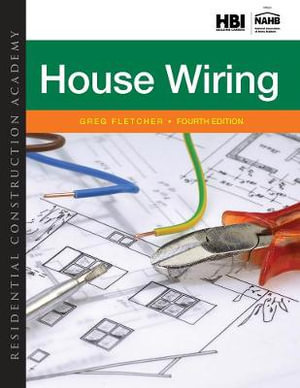 Residential Construction Academy : House Wiring - Gregory Fletcher