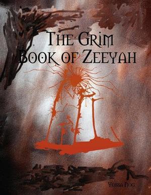 The Grim Book of Zeeyah - Yossa Nog