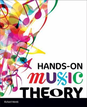 Hands-On Music Theory - Richard Wentk