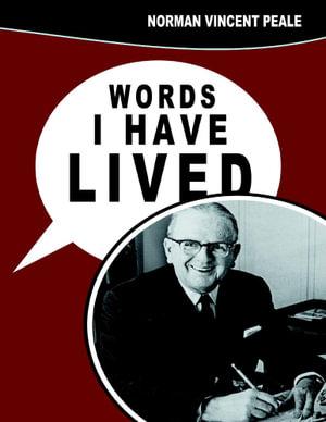 Words I Have Lived - Norman Vincent Peale