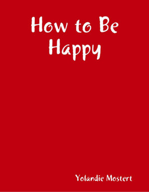 How to Be Happy - Yolandie Mostert