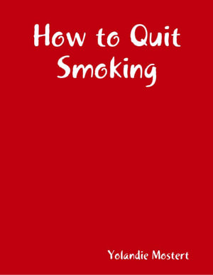 How to Quit Smoking - Yolandie Mostert