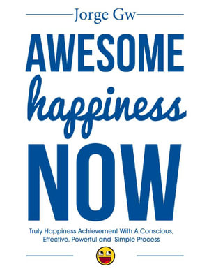 Awesome Happiness Now - Jorge Gw