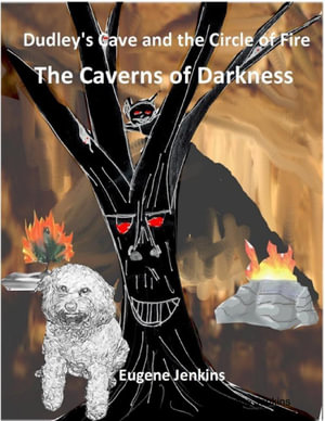 Dudley's Cave and the Circle of Fire : The Caverns of Darkness - Eugene Jenkins