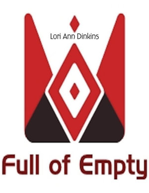 Full of Empty - Lori Ann Dinkins