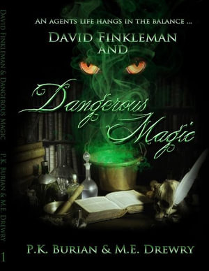 David Finkleman and Dangerous Magic - PK Burian
