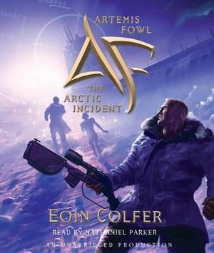 Artemis Fowl : the Arctic Incident - Eoin Colfer