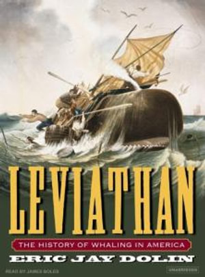 Leviathan : The History of Whaling in America - Eric Jay Dolin