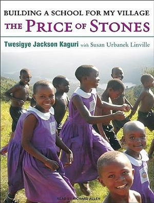 The Price of Stones : Building a School for My Village - Twesigye Jackson Kaguri