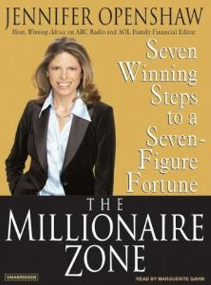 The Millionaire Zone : Seven Winning Steps to a Seven-figure Fortune - Jennifer Openshaw