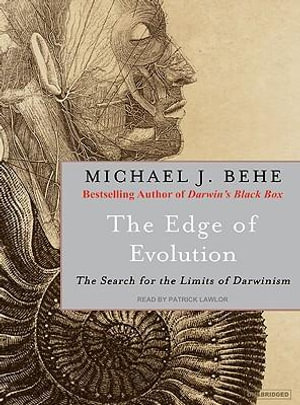 The Edge of Evolution : The Search for the Limits of Darwinism - Michael J. Behe