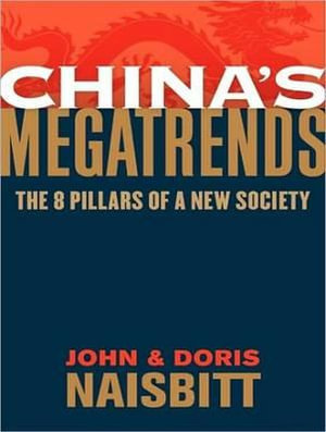 China's Megatrends :  The 8 Pillars of a New Society - John Naisbitt