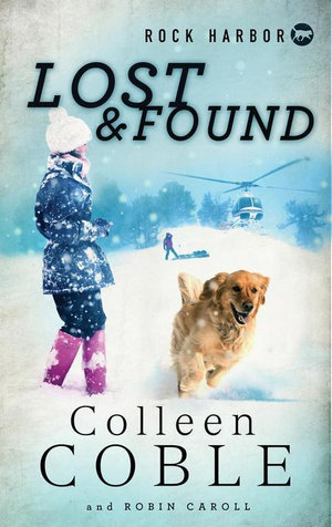 Rock Harbor Search and Rescue : Lost and Found - Colleen Coble