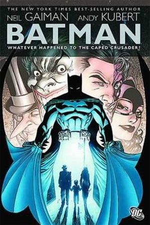 Batman: Whatever Happened to the Caped Crusader? Deluxe Edition :  Whatever Happened to the Caped Crusader? Deluxe Edition - Neil Gaiman