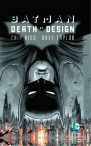 Batman : Death by Design - Chip Kidd