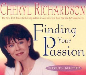 Finding Your Passion - Cheryl Richardson