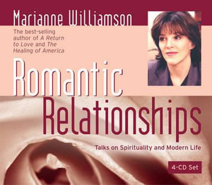 Romantic Relationships - Marianne Williamson