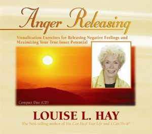 Anger Releasing - Louise L. Hay