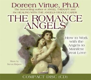 Romance Angels : How to Work with the Angels to Manifest Great Love - Doreen Virtue