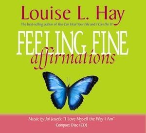 Feeling Fine Affirmations - Louise L. Hay